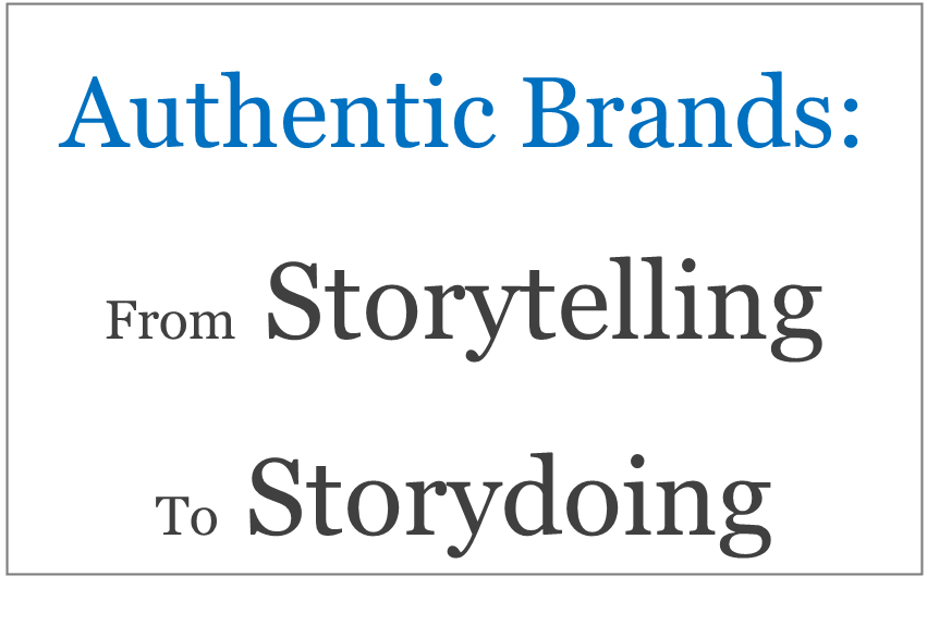 Authentic brands - from storytelling to storydoing