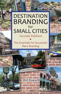 Destination Branding for Small Cities by Bill Baker
