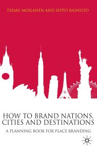 How to Brand Nations, Cities, Destinations by Teemu Moilanen and Seppo Rainisto