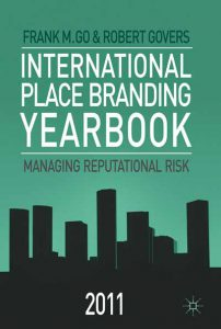 International Place Branding Yearbook 2011: Managing Reputational Risk