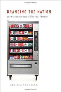 Branding the Nation book by Melissa Aronczyk