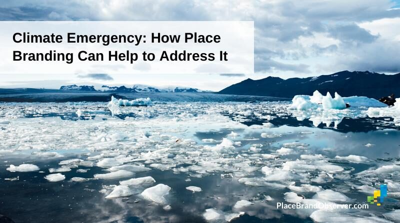 Climate emergency - how place branding can help
