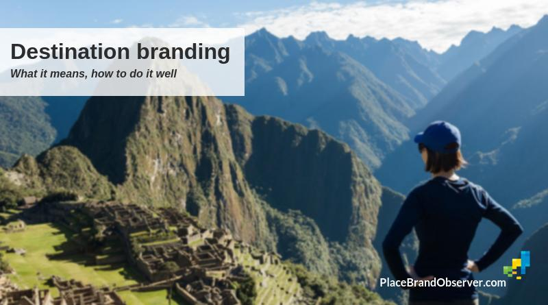 Destination branding tips, tricks, examples