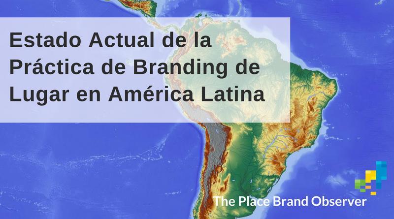 Estado actual del branding lugar en américa latina