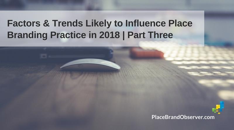 4 Factors Influencing Place Branding Practice in 2018: Digital R-Evolution (Part Three)