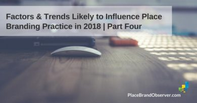4 Factors Influencing Place Branding Practice in 2018: New Markets, Niche Consumers (Part Four)