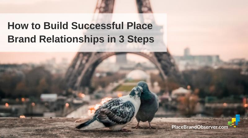 How to build successful place brand relationships