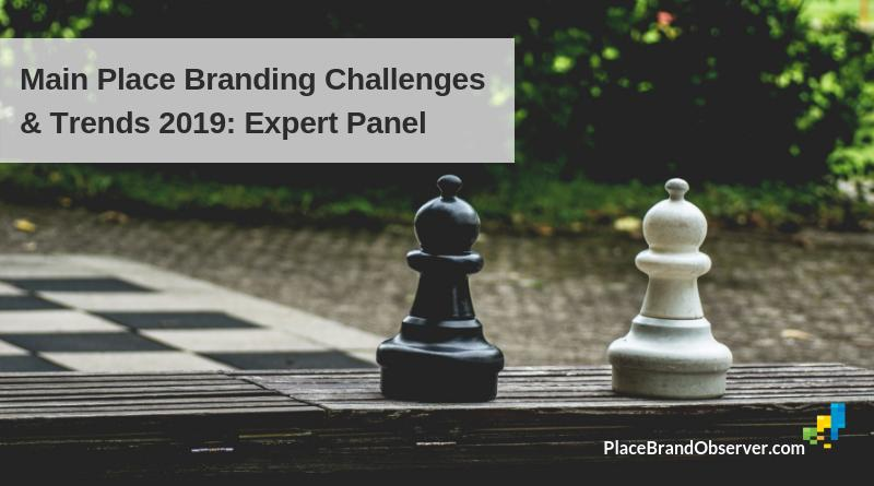 Main place branding trends and challenges 2019: expert panel