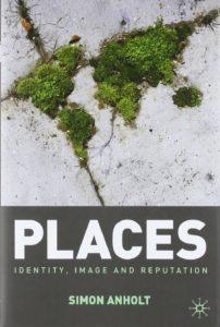 Places - Identity, Image, Reputation de Simon Anholt