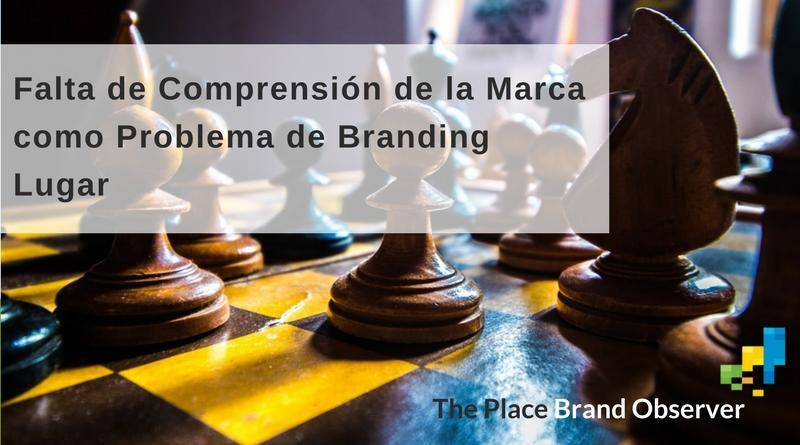 Falta de comprensión de la marca como problema frequente del branding lugar