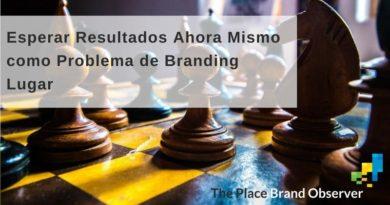 Esperar resultados ahora mismo como problema del branding de lugares