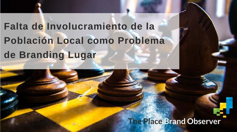 Problemas Frecuentes Branding Lugar: Falta de Involucramiento de la Población Local
