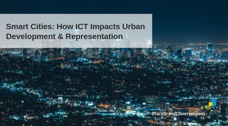 Smart Cities and City Branding: How ICT Impacts Urban Development and Representation