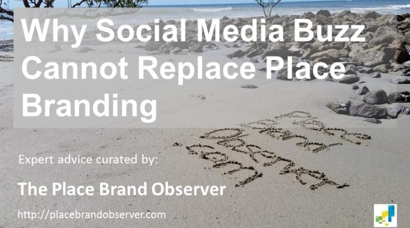 Why social media buzz cannot replace place branding