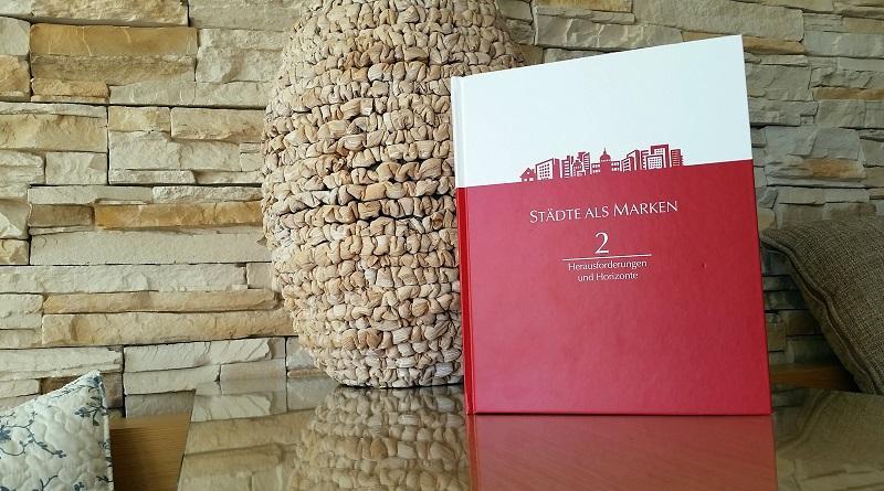 Städte als Marken: Herausforderungen und Horizonte