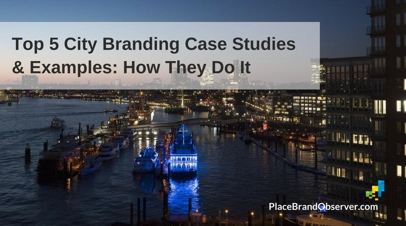 Top 5 city branding case studies and examples