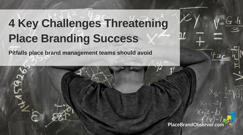 4 challenges threatening place branding success