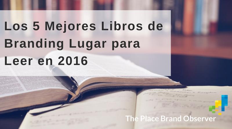 Los cinco mejores libros sobre branding lugar para leer en 2016