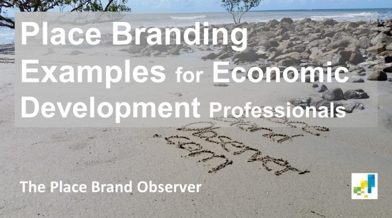 Place branding examples for economic development professionals