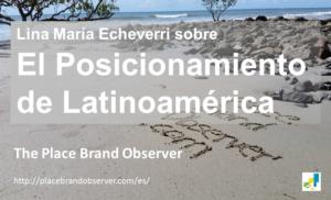 El Posicionamiento de Latinoamérica